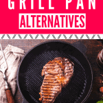 Best alternatives for grill pan