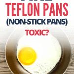 Are Teflon Pans (Non-stick Pans) Bad For You