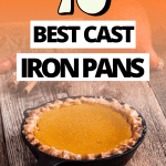 Best Cast Iron Pans for Your Kitchen
