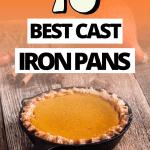 Best Cast Iron Pans for Your Kitchen