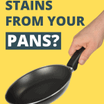 How to Remove Stains from Cooking Pans
