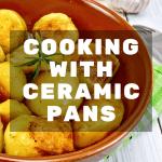 11 Ceramic Pans Cooking Tips