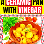 How to Clean a Ceramic Pan with Vinegar