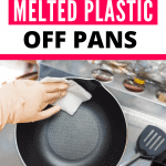 How to Get Melted Plastic Off Pans